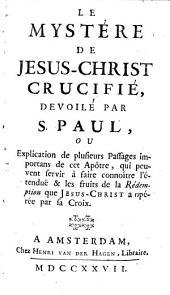 Le mystère de Jésus-Christ crucifié, dévoilé par s. Paul [by J.J. Duguet].