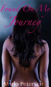 Found On My Journey (An Interracial BW/WM Alpha Male Erotic Romance)