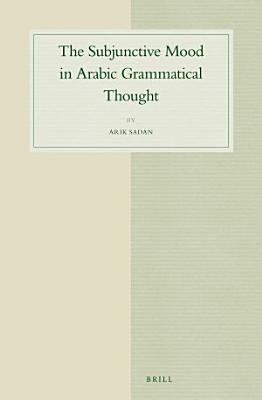 The Subjunctive Mood in Arabic Grammatical Thought PDF