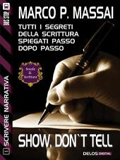 Scrivere narrativa 1 - Show, don't tell: Scrivere narrativa 1