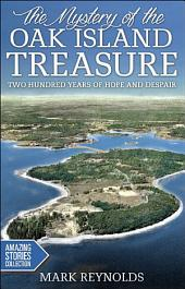 The Mystery of the Oak Island Treasure: Two Hundred Years of Hope and Despair, Edition 3