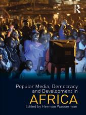 Popular Media, Democracy and Development in Africa