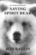 Saving Spirit Bear PDF