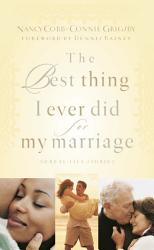 The Best Thing I Ever Did for My Marriage PDF