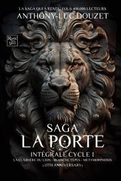 Intégrale saga LA PORTE - Cycle I - tomes 1-2-3: Le phénomène éditorial - 165.000 fans sur twitter-200.000 lecteurs