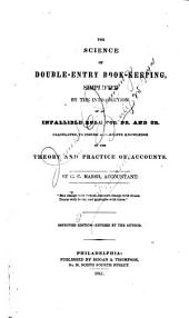 The Science of Double-entry Book-keeping: Simplified by the Introduction of an Infallible Rule for Dr. and Cr. ...
