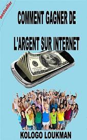 Comment Gagner Sa Vie Sur Internet