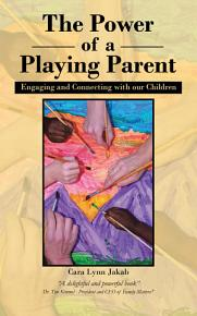 The Power of a Playing Parent PDF