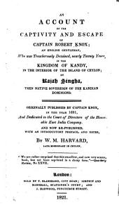 An Account of the Captivity and Escape of Captain Robert Knox: An English Gentleman, who was Treacherously Detained Nearly Twenty Years in the Kingdom of Kandy, in the Interior of the Island of Ceylon, by Rajah Singha, Then Native Sovereign of the Kandian Dominions
