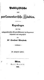Publizistische und parlamentarische Studien: Tagesfragen von den ausgezeichnetsten Staats-Männern der Gegenwart behandelt und mitgetheilt