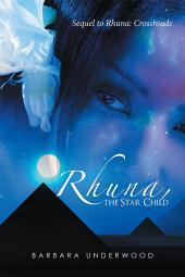 Rhuna, the Star Child: Sequel to Rhuna: Crossroads