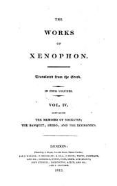 The Works: In Four Volumes. Containing the Memoirs of Socrates, The banquet, Hiero and The economics, Volume 4