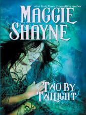 Two by Twilight: Twilight Vows\Run from Twilight