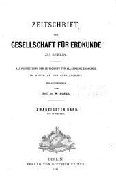 Zeitschrift der Gesellschaft für Erdkunde zu Berlin: Band 3;Band 20