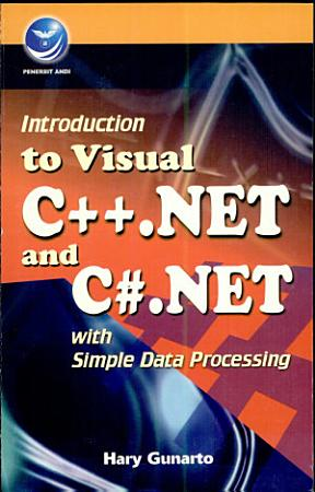 Introduction to Visual C   NET and C  NET with Simple Data Processing PDF