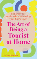 The Art of Being a Tourist at Home PDF