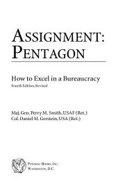 Assignment: Pentagon: How to Excel in a Bureaucracy, 4th Edition
