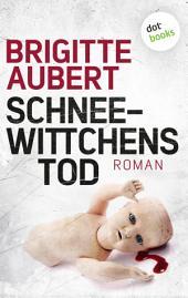 Schneewittchens Tod: Roman