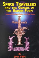 Space Travelers and the Genesis of the Human Form PDF
