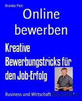 Online bewerben: Kreative Bewerbungstricks für den Job-Erfolg