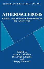 Atherosclerosis: Cellular and Molecular Interactions in the Artery Wall