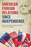 American Foreign Relations Since Independence PDF