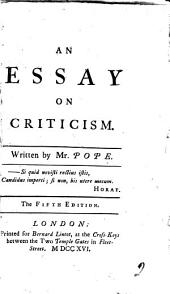 An Essay on Criticism: Written by Mr. Pope, Volume 2
