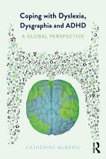Coping with Dyslexia, Dysgraphia and ADHD