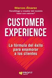 Customer experience: La fórmula del éxito para enamorar clientes