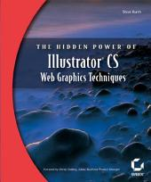 The Hidden Power of Illustrator CS: Web Graphics Techniques