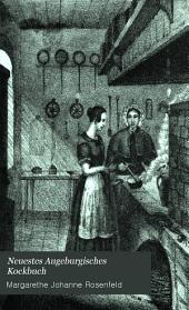 Neuestes Augeburgisches Kockbuch: 1026 Speisezubereitungen