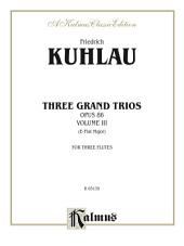 Three Grand Trios, Opus 86, Volume III (A-flat Major): For Flute