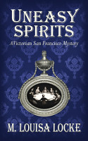 Uneasy Spirits  A Victorian San Francisco Mystery PDF