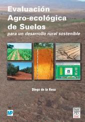 Evaluación agro-ecológica de suelos: para un desarrollo rural sostenible (Contiene CD-Rom)