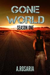 Gone World Season One: A Post-Apocalyptic Serial