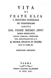 Vita di Frate Elia I. Ministro Generale de'Francescani