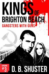 Kings of Brighton Beach Episode #3: Part 1: Gangsters with Guns