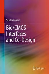 Bio/CMOS Interfaces and Co-Design