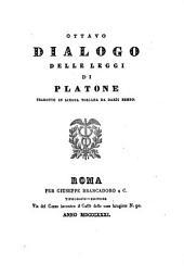 Ottavo dialogo delle leggi di Platone tradotto in lingua toscana da Dardi Bembo