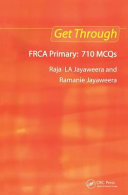 Get Through FRCA Primary: 710 MCQs
