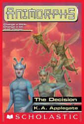 The Decision (Animorphs #18)