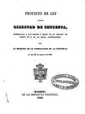 Proyecto de Ley sobre libertad de Imprenta: presentado a Cortes y leído en el Senado...