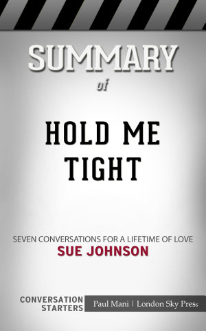 Summary of Hold Me Tight  Seven Conversations for a Lifetime