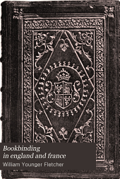 Bookbinding in England and France: Volume 1