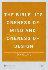 The Bible: its oneness of mind and oneness of design