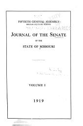 Journal of the Senate of the State of Missouri at the ... Session of the ... General Assembly: Volume 50, Part 1