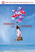 Onward And Upward How To Supercharge Your Life To Overcome Difficulties And Live With Joy And Fulfilment
