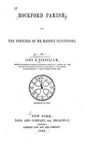 Rockford Parish; Or, The Fortunes of Mr. Mason's Successors