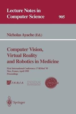 Computer Vision  Virtual Reality and Robotics in Medicine PDF