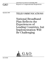 Telecommunications: National Broadband Plan Reflects the Experiences of Leading Countries, but Implementation Will be Challenging